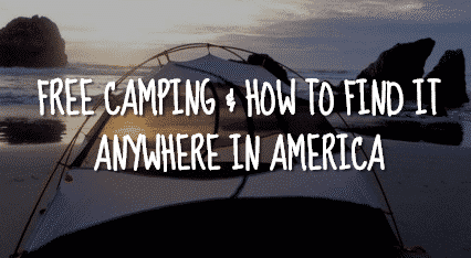 Free camping guide and how to find it anywhere in America. Complete with step by step instructions and my own list of first choices when looking for free camping.