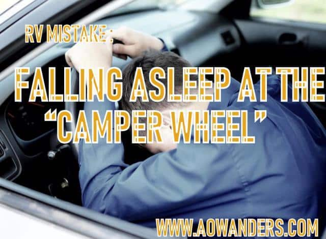 Falling asleep at the camper wheel can be a deadly RV mistake. Get some rest. Don't drive your RV for more than 8 hours a day, and you will never fall asleep while driving your new camper around. If you start to feel drowsy or overly tired pull over. Its safer than crashing your RV because you fell asleep while driving your new camper.