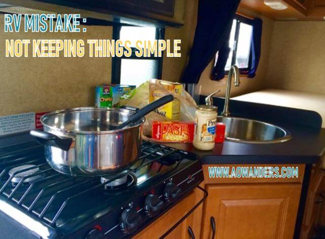 RV mistake: Trying to buy your groceries while driving your RV. Use your daily vehicle. Make things easy on yourself. Only a rookie RVer makes this mistake, and keep your grocery shopping simple. One pot meals are the way to go Im telling you. The fancier the RV meal the more RV dishes you will have to do without a dishwasher.