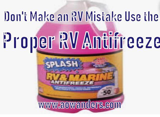 "As long as the bottle you are using to winterize your camper says ""RV antifreeze"" there is no way you can make an RV mistake. There are different brands on shelves around the country. My rule of thumb is it has to be pink and it has to say RV antifreeze on it for me to use it to winterize my camper."