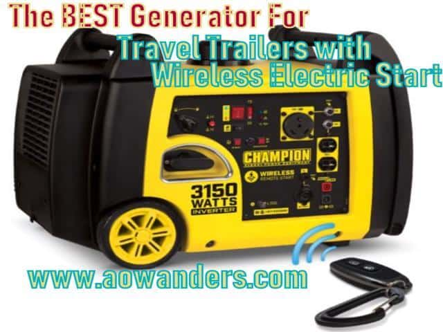 The best generator for travel trailer with wireless electric remote start is the Champion 3150 watt rv ready generator. This model is the perfect model to use as an onboard generator for your new travel trailer with 14 1/2 hours of run time on one tank of gas.