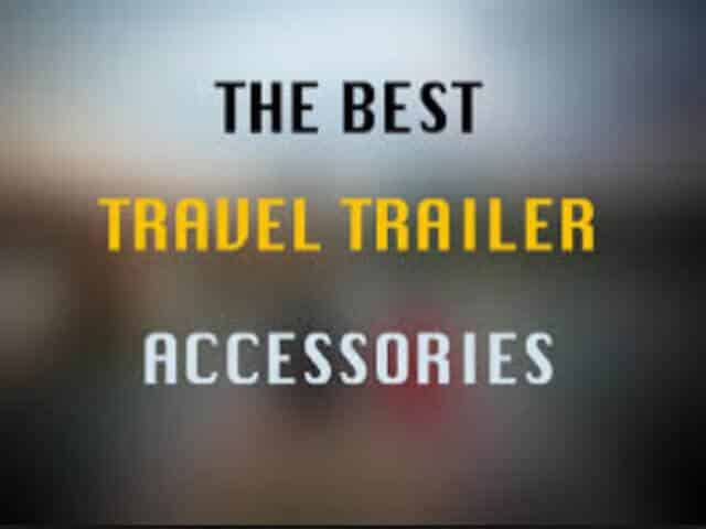 Just Bought A Travel Trailer What Do I Need? Complete Camper Must Haves & Essential RV Accessories Guide! Outdoor Adventure RV Travel Blog AOWANDERS Travel Blog