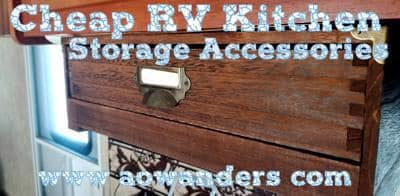 When it comes to RV kitchen storage accessories the cheaper the better. And I find all of my cheap RV kitchen storage accessories in the container section at big box stores or online retailers like Amazon