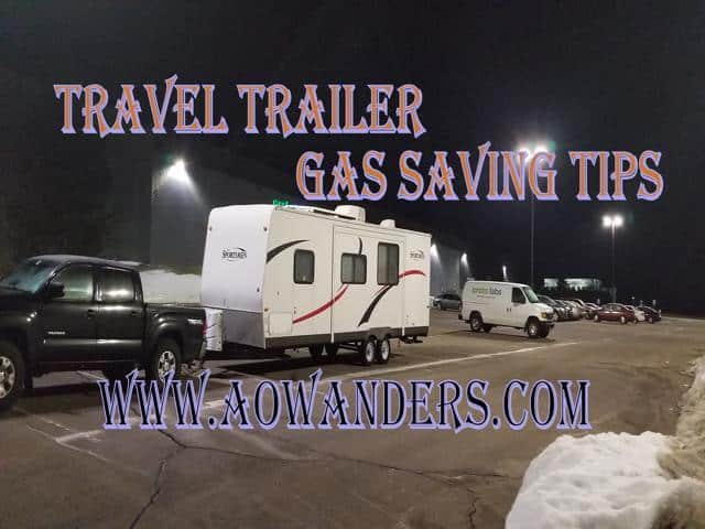 Towing a travel trailer requires a lot of fuel.  My best gas saving tips when road tripping a travel trailer is avoid truck stops like the black plague!  They put bank holds on your road trip money for 3 and 4 times more than the fuel you buy.  And can last up to a week.