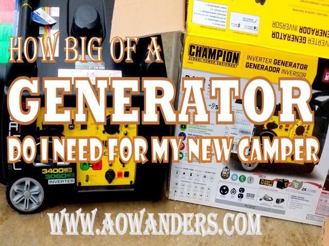 From 1000 watt to 5000 watt generators. How are you supposed to know how big of a generator you need for your camper? Come check it out. Complete with a guideline, rv generator maintenance tips and step by step guide on how to choose the right size generator for your new camper, RV, travel trailer or 5th wheel.