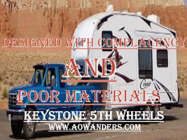 The worst made 5th wheel camper you can buy is a Keystone camper. Built with illogical designs, rampant with complancency and constructed with the worst materials.