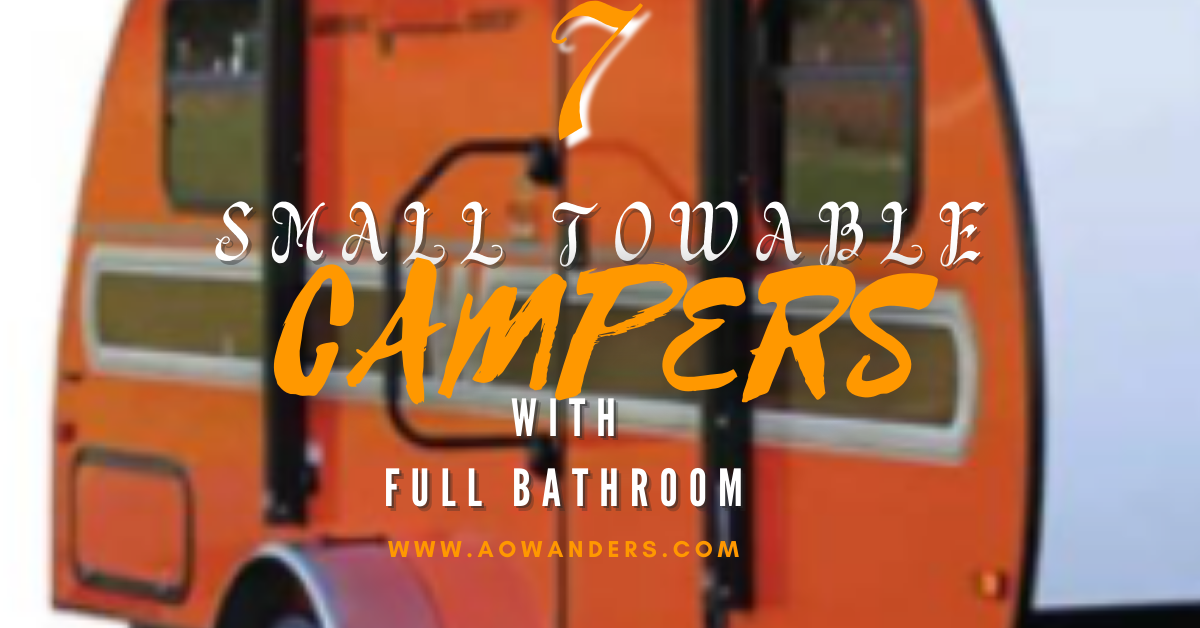 My list of 7 favorite towable small campers with a full shower and full kitchen.  Along with a queen size bed.