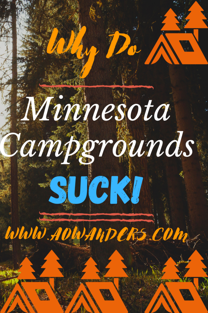Camping destinations at Minnesota campgrounds is terrible, torturous and expensive.