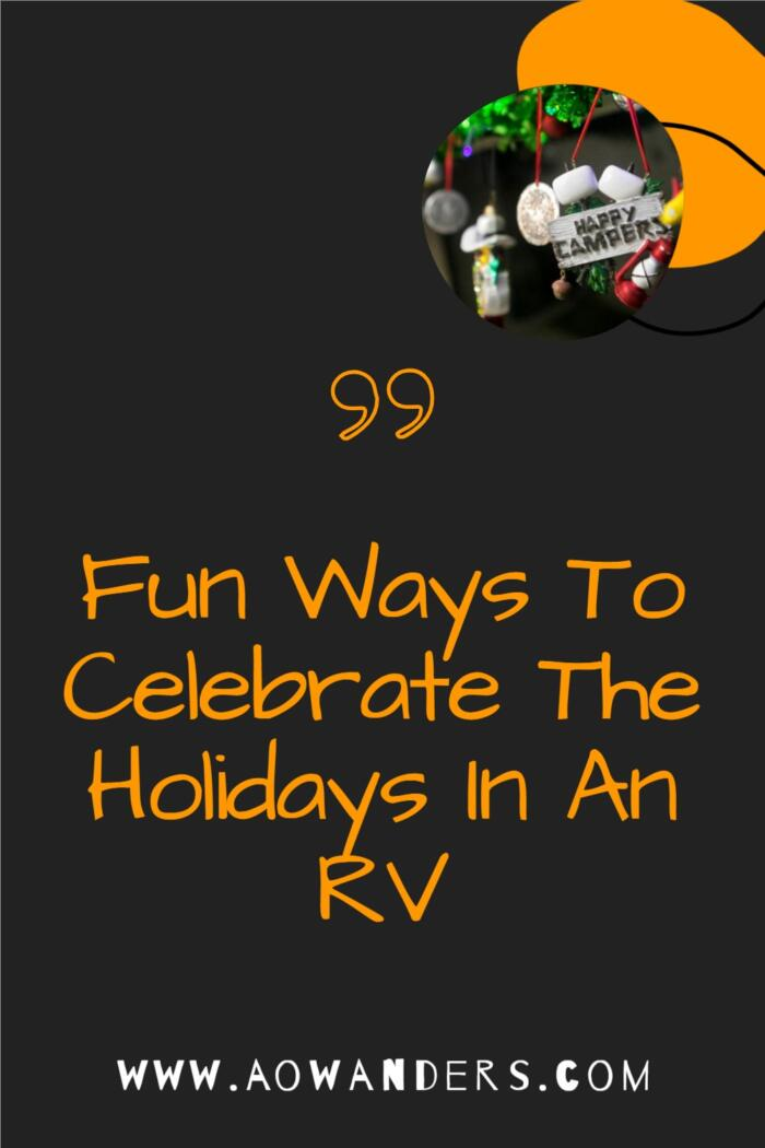 The key to celebrating the holidays in an RV is to enjoy the company you keep.