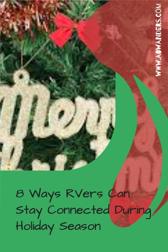 RVers Holiday season tips to stay connected with family, friends and that special someone while traveling in an RV full time